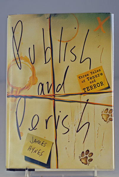 Image for Publish and Perish: Three Tales of Tenure and Terror (First Printing)