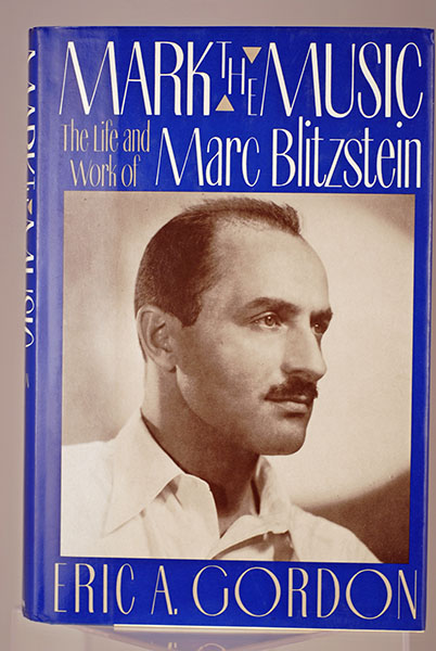 Image for Mark the Music: The Life and Work of Marc Blitzstein (Signed & Inscribed to Director Paul Bartel)