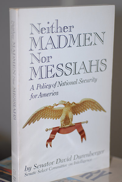 Image for Neither Madmen Nor Messiahs: A Policy For National Security For America (Signed)