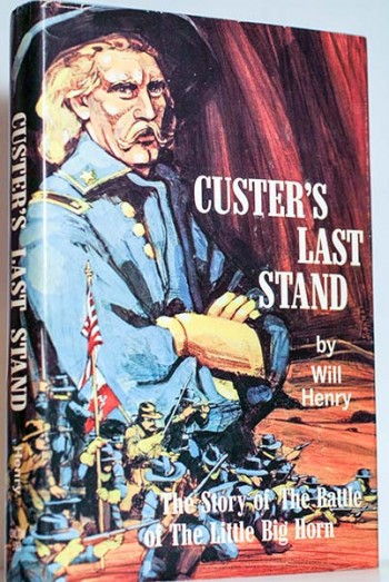 Image for Custer's Last Stand (Signed & Dated--Will Henry's Personal Copy)