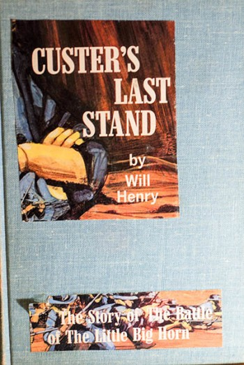 Image for Custer's Last Stand (Will Henry's Personal Mock-Up Copy From Publisher-Signed)